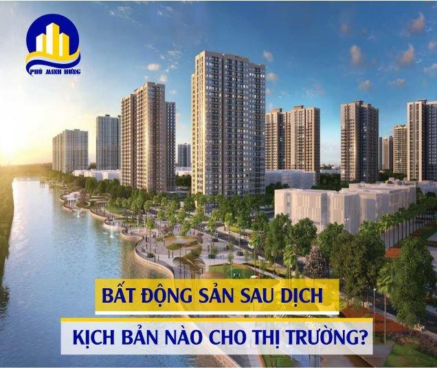 bất động sản sau dịch kịch bản nào cho thị trường